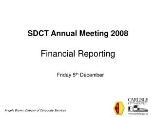 SDCT Annual Meeting 2008 Financial Reporting