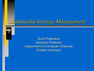 Multimedia Storage Management