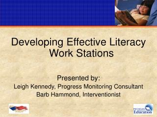 Developing Effective Literacy  Work Stations Presented by: