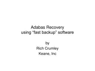 Adabas Recovery using  fast backup  software