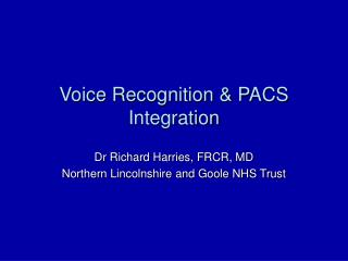 Voice Recognition & PACS Integration