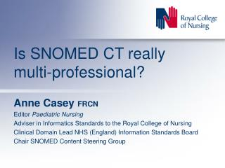 Is SNOMED CT really  multi-professional?