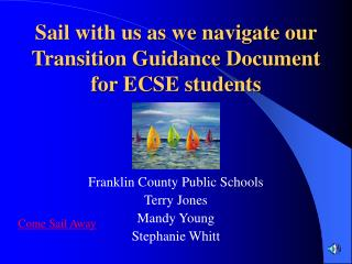 Sail with us as we navigate our Transition Guidance Document for ECSE students
