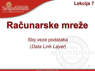 S loj veze podataka ( Data Link  Layer )
