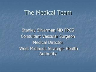The Medical Team