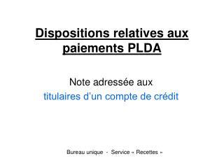 Dispositions relatives aux paiements PLDA