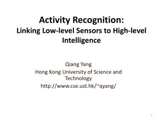 Activity Recognition:  Linking Low-level Sensors to High-level Intelligence