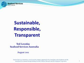 Sustainable, Responsible, Transparent