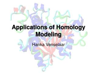 Applications of Homology Modeling