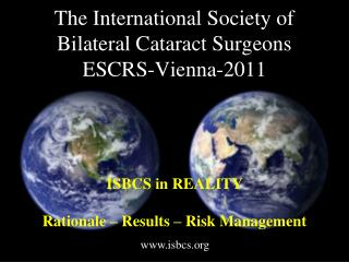 The  International  Society  of Bilateral  Cataract Surgeons ESCRS-Vienna-2011