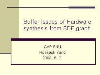 Buffer Issues of Hardware synthesis from SDF graph