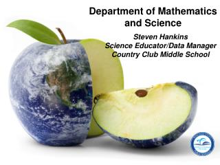 Steven Hankins Science Educator/Data Manager Country Club Middle School