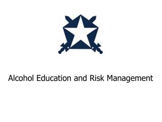Alcohol Education and Risk Management