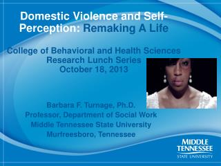 Barbara F. Turnage, Ph.D. Professor, Department of Social Work Middle Tennessee State University