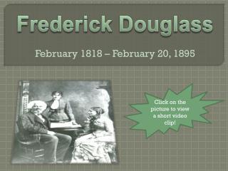 February 1818 – February 20, 1895
