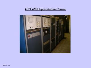 GPT 4220 Appreciation Course