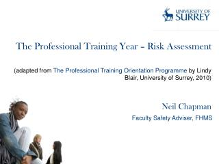 The Professional Training Year – Risk Assessment