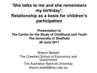 Sharon Bessell The Crawford School of Economics and Government The Australian National University