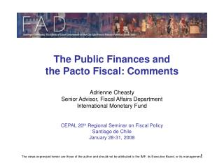 The Public Finances and  the Pacto Fiscal: Comments Adrienne Cheasty