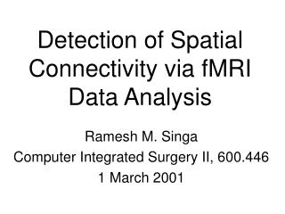 Detection of Spatial Connectivity via fMRI Data Analysis