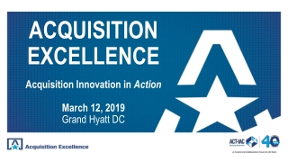 ACQUISITION EXCELLENCE Acquisition Innovation in Action