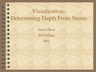 Visualization- Determining Depth From Stereo