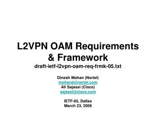 L2VPN OAM Requirements & Framework draft-ietf-l2vpn-oam-req-frmk-05.txt