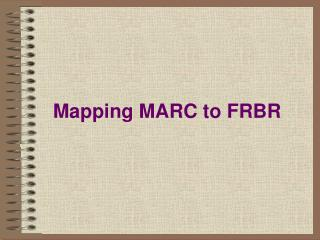 Mapping MARC to FRBR