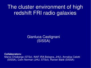 The cluster environment of high redshift FRI radio galaxies