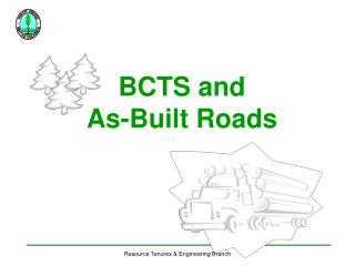 BCTS and  As-Built Roads
