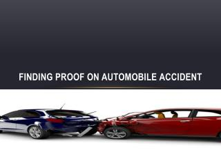 Finding Proof on automobile accident