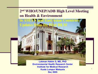 Lokman Hakim S, MD, PhD Environmental Health Research Center Institute for Medical Research
