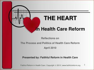 Reflections on The Process and Politics of Health Care Reform April 2010