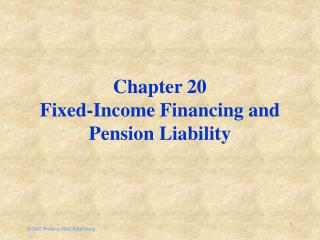 Chapter 20 Fixed-Income Financing and Pension Liability