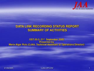 DATA LINK RECORDING STATUS REPORT SUMMARY OF ACTIVITIES