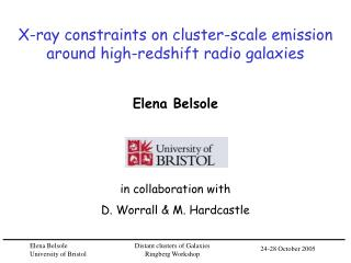X-ray constraints on cluster-scale emission around high-redshift radio galaxies Elena Belsole