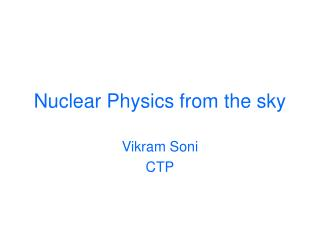 Nuclear Physics from the sky