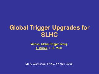 Global Trigger Upgrades for SLHC