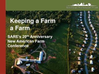 Keeping a Farm a Farm