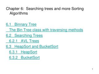 Chapter 6:  Searching trees and more Sorting Algorithms  6.1   Binnary Tree