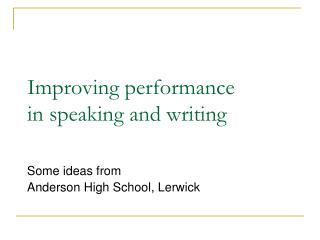 Improving performance in speaking and writing