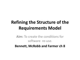 Refining the Structure of the Requirements Model