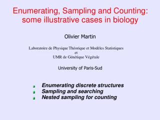 Enumerating, Sampling and Counting: some illustrative cases in biology