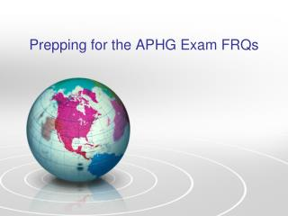 Prepping for the APHG Exam FRQs