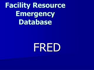 Facility Resource Emergency Database