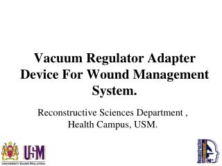 Vacuum Regulator Adapter Device For Wound Management System.