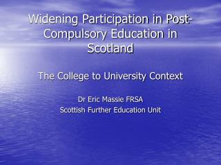 Widening Participation in Post-Compulsory Education in Scotland The College to University Context