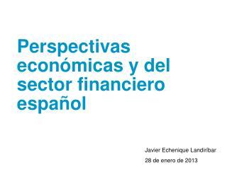 Perspectivas económicas y del sector financiero español