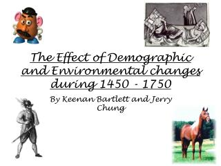 The Effect of Demographic and Environmental changes during 1450 - 1750
