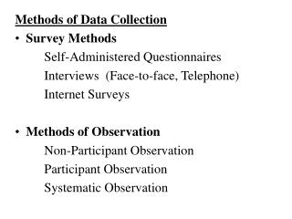 Methods of Data Collection Survey Methods 		Self-Administered Questionnaires